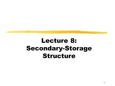 1 Lecture 8: Secondary-Storage Structure 2 Disk Architecture Cylinder Track SectorDisk head 3500-7000 rpm.