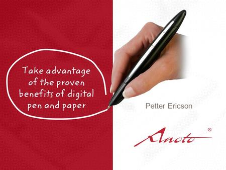 Take advantage of the proven benefits of digital pen and paper Petter Ericson.