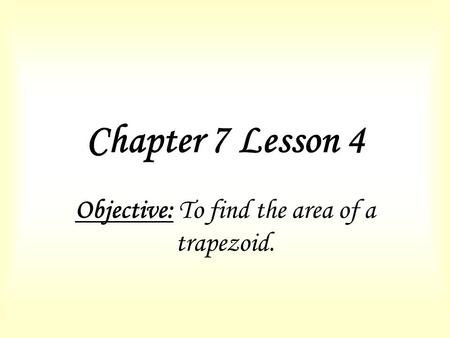 Objective: To find the area of a trapezoid.