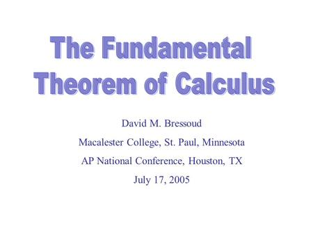 David M. Bressoud Macalester College, St. Paul, Minnesota AP National Conference, Houston, TX July 17, 2005.