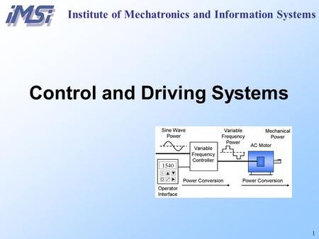 1 Institute of Mechatronics and Information Systems Control and Driving Systems.