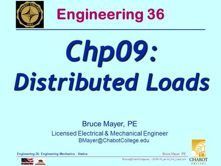 ENGR-36_Lec-24_Dist_Loads.pptx 1 Bruce Mayer, PE Engineering-36: Engineering Mechanics - Statics Bruce Mayer, PE Licensed Electrical.