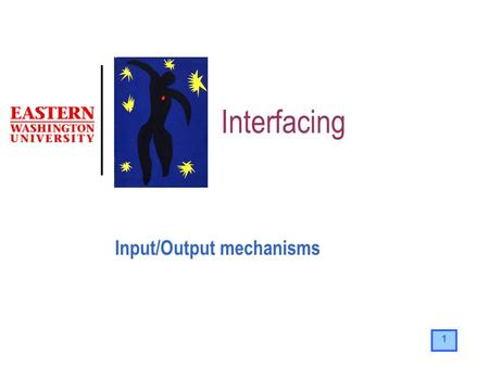 Input/Output mechanisms