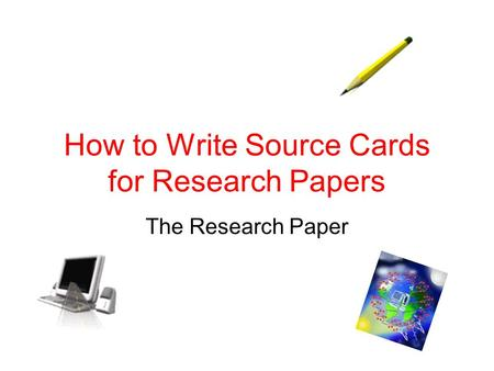 How to Write Source Cards for Research Papers