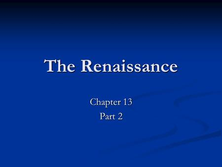 The Renaissance Chapter 13 Part 2. Renaissance Art Differed from Medieval Art Differed from Medieval Art Italian Art differed from that in Northern Europe.