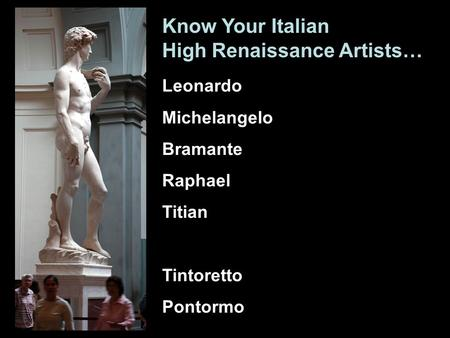 Leonardo Michelangelo Bramante Raphael Titian Tintoretto Pontormo Know Your Italian High Renaissance Artists…