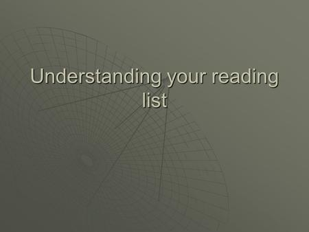 Understanding your reading list. Finding Books The main elements of a book reference are: Author(s)YearTitleEditionPublisherCity Note: the book title.