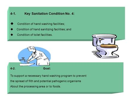 4-1. Key Sanitation Condition No. 4:  Condition of hand washing facilities;  Condition of hand sanitizing facilities; and  Condition of toilet facilities.