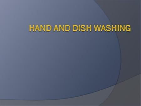 Hand and Dish Washing.