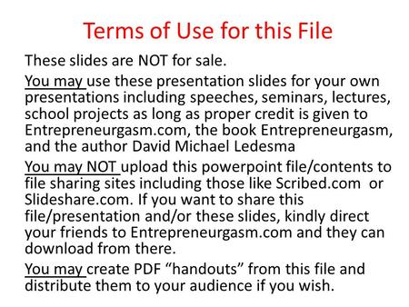 Terms of Use for this File These slides are NOT for sale. You may use these presentation slides for your own presentations including speeches, seminars,