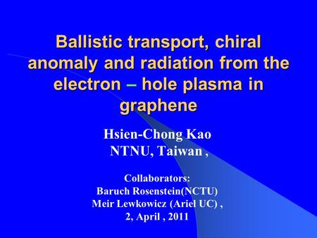 Ballistic transport,hiral anomaly and radiation from the electron hole plasma in graphene Ballistic transport, chiral anomaly and radiation from the electron.