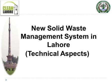 New Solid Waste Management System in Lahore (Technical Aspects)