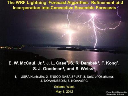 111 Sci Wk, May 2012 Earth-Sun System Division National Aeronautics and Space Administration The WRF Lightning Forecast Algorithm: Refinement and Incorporation.