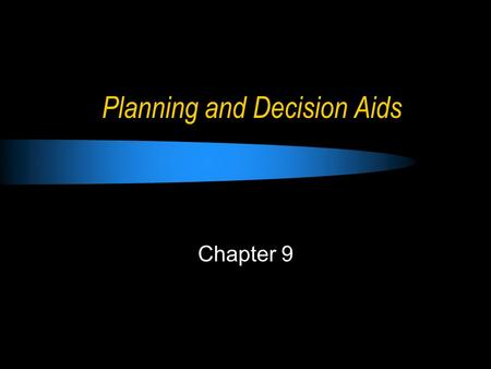 Planning and Decision Aids Chapter 9. Learning Objectives Explain knowledge management and how it creates value for organizations. Describe the basic.