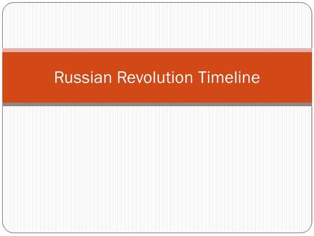 Russian Revolution Timeline. Quick review: What were the three causes of the Russian Revolution? In March 1917, an even known as the March Revolution.