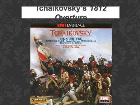 Tchaikovsky's 1812 Overture. Pyotr Tchaikovsky was a Russian Romantic composer who lived 1840-1893. His music combines elements of traditional Russian.