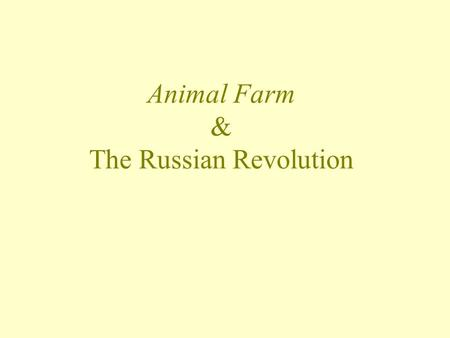 Animal Farm & The Russian Revolution. Animal Farm Written by George Orwell Published in 1945 Immediate success-translated into many languages An allegory.
