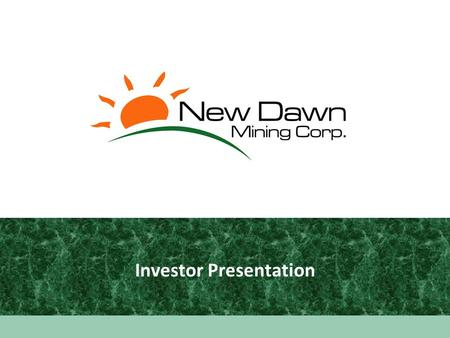 "Investor Presentation. 2 Cautionary Statement This presentation contains ""forward-looking information"" which may include, but is not limited to, statements."