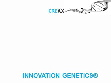 1 INNOVATION GENETICS®. not new, but new for you, access the global brain You don't have to find something entirely new. Is suffices to find something.