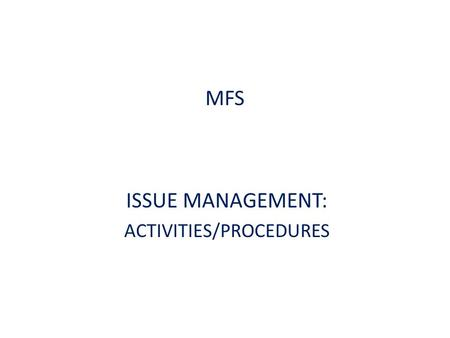 ISSUE MANAGEMENT: ACTIVITIES/PROCEDURES