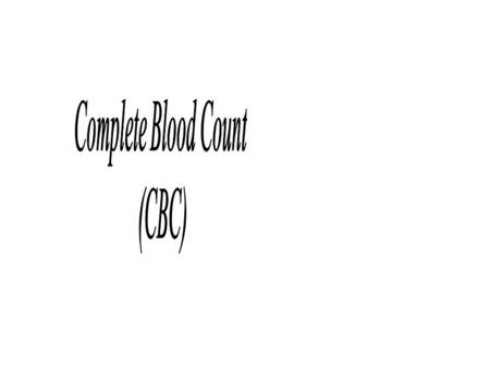 Complete Blood Count (CBC).
