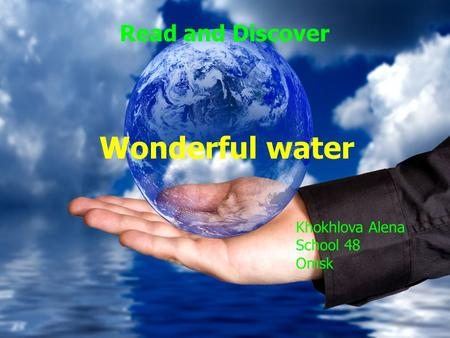 Oxford Read and Discover Wonderful water Khokhlova Alena Khokhlova Alena school № 48 school № 48 Omsk Omsk Read and Discover Wonderful water Khokhlova.