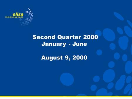 Second Quarter 2000 January - June August 9, 2000.