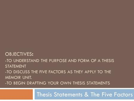 Thesis Statements & The Five Factors