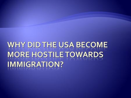  How attitudes in the USA changed towards immigration  Why attitudes in the USA changed towards immigration.