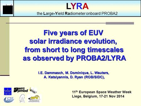 Five years of EUV solar irradiance evolution, from short to long timescales as observed by PROBA2/LYRA I.E. Dammasch, M. Dominique, L. Wauters, A. Katsiyannis,