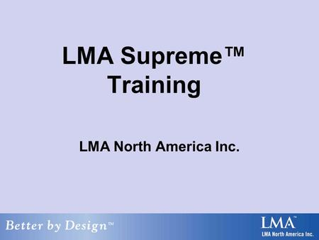 LMA Supreme™ Training LMA North America Inc..