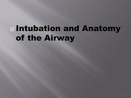 Intubation and Anatomy of the Airway