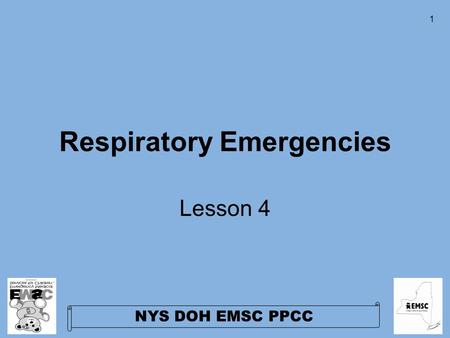 NYS DOH EMSC PPCC 1 Respiratory Emergencies Lesson 4.