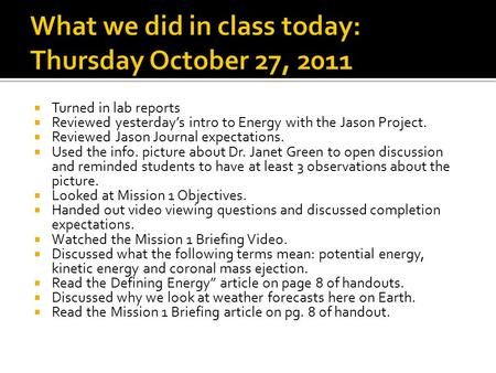  Turned in lab reports  Reviewed yesterday's intro to Energy with the Jason Project.  Reviewed Jason Journal expectations.  Used the info. picture.