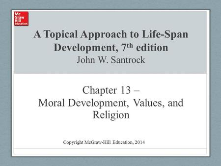 Chapter 13 – Moral Development, Values, and Religion