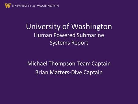 University of Washington Human Powered Submarine Systems Report