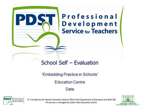 "School Self – Evaluation ""Embedding Practice in Schools"" Education Centre Date."
