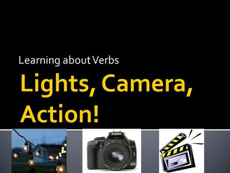 Learning about Verbs.  You will learn how to recognize a verb.  Then you will learn about three different kinds of verbs–  Verbs that express action.