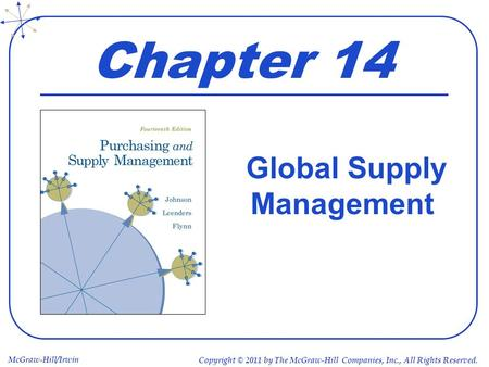 McGraw-Hill/Irwin Copyright © 2011 by The McGraw-Hill Companies, Inc., All Rights Reserved. Chapter 14 Global Supply Management.