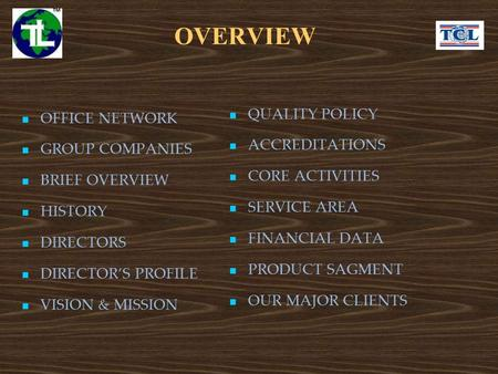 OVERVIEW OFFICE NETWORK GROUP COMPANIES BRIEF OVERVIEW HISTORY DIRECTORS DIRECTOR'S PROFILE VISION & MISSION QUALITY POLICY ACCREDITATIONS CORE ACTIVITIES.