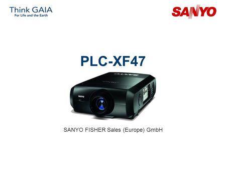 PLC-XF47 SANYO FISHER Sales (Europe) GmbH. Copyright© SANYO Electric Co., Ltd. All Rights Reserved 2007 2 Technical Specifications Model: PLC-XF47 Category: