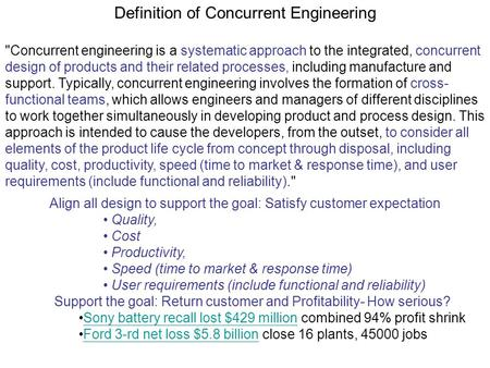 Definition of Concurrent Engineering Concurrent engineering is a systematic approach to the integrated, concurrent design of products and their related.