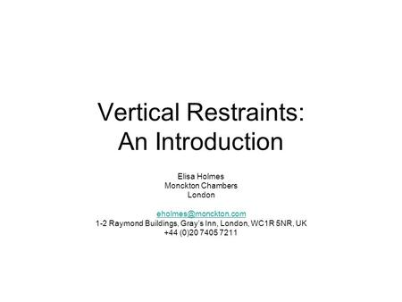 Vertical Restraints: An Introduction