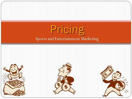 Sports and Entertainment Marketing Pricing. How much would you pay for tickets to see your favorite football team or musician? Businesses struggle with.