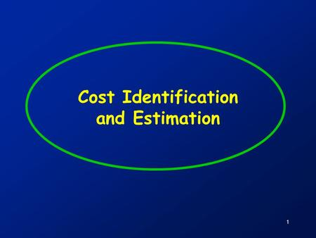 1 Cost Identification and Estimation. 2 Introduction to Cost Identification and Estimation [15 minutes]