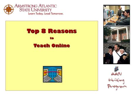 Top 8 Reasons to Teach Online. Reason # 1 Online teaching is more intimate The cornerstone of distance education: M.G. Moore's distance theory Distance.