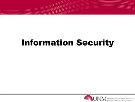 Information Security. What is Information Security? A. The quality of being secure B. To protect the confidentiality, integrity, and availability of information.