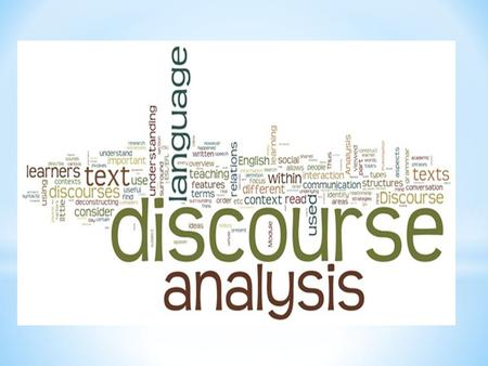 WHAT IS DISCOURSE ANALYSIS ?
