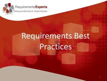 1 Requirements Best Practices. Webinar Host Presenter: Cheryl Hill, PMP Requirements Experts 956-491-8277 2.
