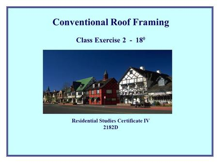 Conventional Roof Framing Residential Studies Certificate IV